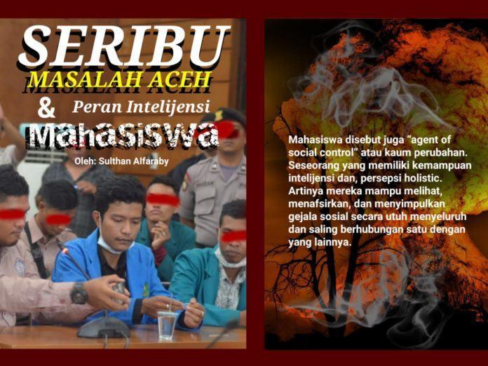 Seribu Masalah Aceh dan Peran Intelijensi Mahasiswa