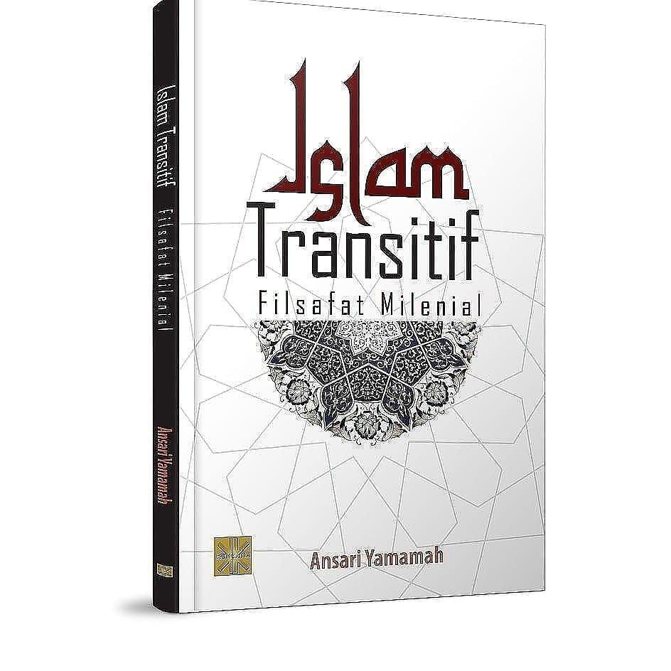 Deradikalisasi Pemikiran Islam Indonesia : Gagasan Pemikiran Islam Transitif