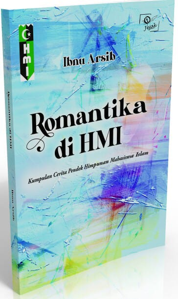 Sinopsis Buku Romantika di HMI karya Ibnu Arsib