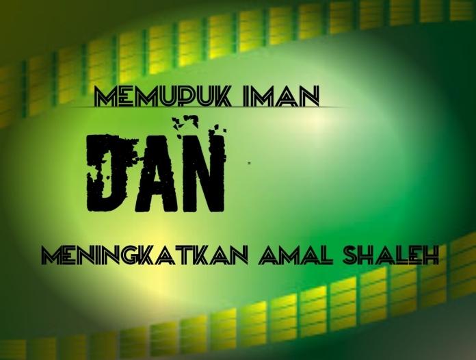Memupuk Iman dan Meningkatkan Amal Shaleh